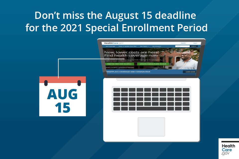 Don't miss the August 15 deadline for the 2021 Special Enrollment Period