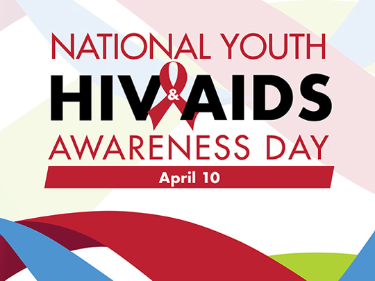 National Youth HIV/AIDS Awareness Day - April 10