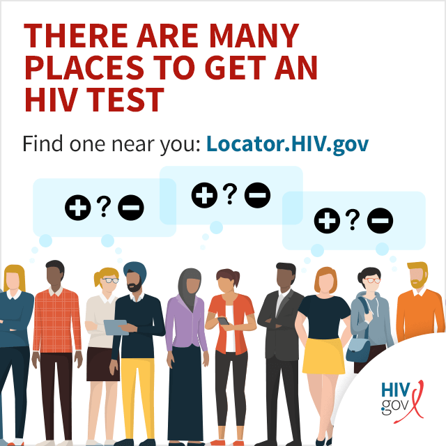 The only way to know if you have HIV is to get tested. There are many locations that offer HIV testing.