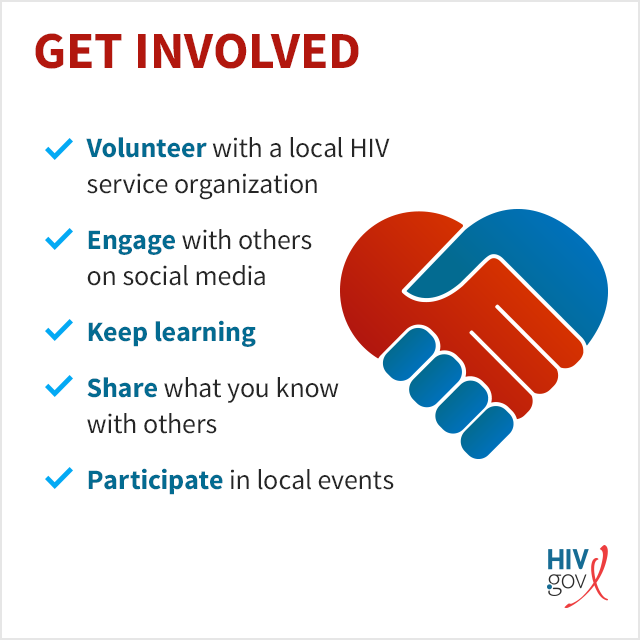 Get involved with the HIV community: volunteer, learn, share, engage, participate.
