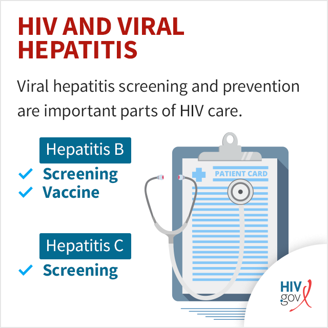 Viral hepatitis screening and care prevention are important parts of HIV care.