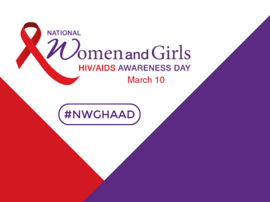 National Women and Girls HIV/AIDS Awareness Day. March 10. #NWGHAAD