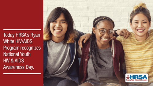 Today HRSA's Ryan White HIV/AIDS Program recognizes National Youth HIV & AIDS Awareness Day.