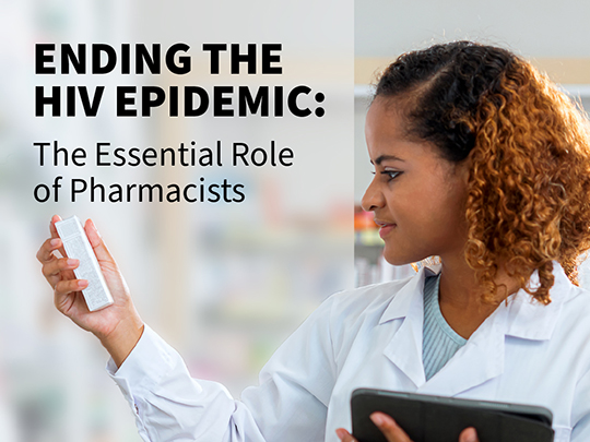 Ending the HIV Epidemic: The Essential Role of Pharmacists