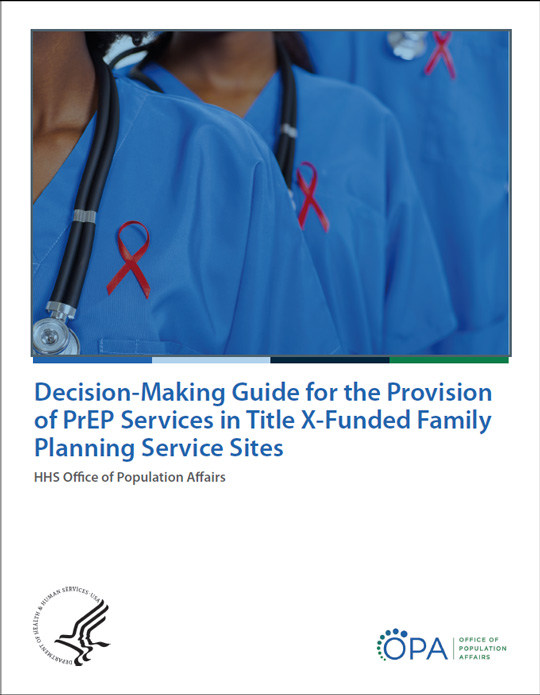 Cover of report: Decision-Making Guide for the Provision of PrEP Services in TitleX-Funded Family Planning Service Sites