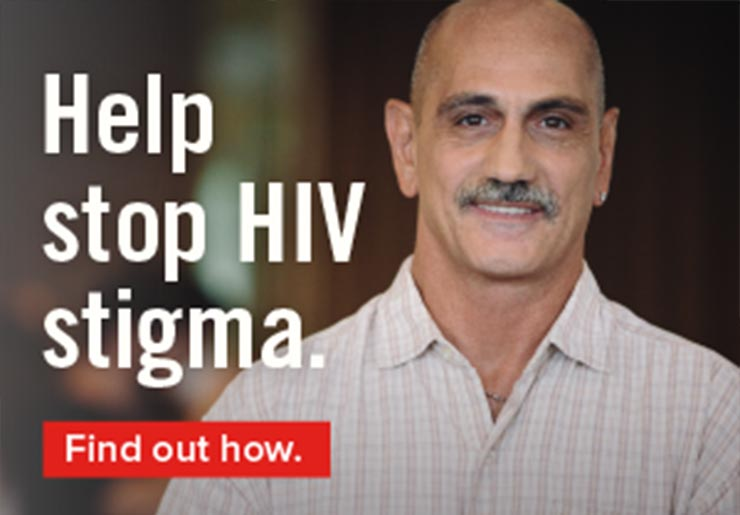 Help stop HIV stigma. Find out how.