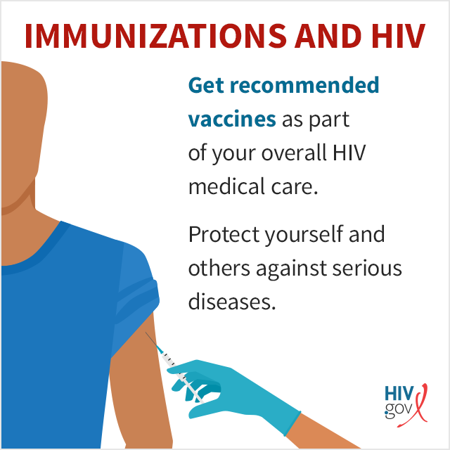 Get recommended vaccines as part of your overall HIV medical care. Protect yourself and others against serious diseases.