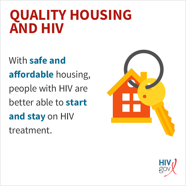 With safe and affordable housing, people with HIV are better able to start and stay on HIV treatment.