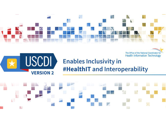 USCDI Version 2: Enables Inclusivity in HealthIT and Interoperability